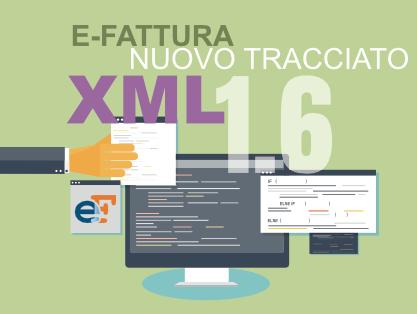 E-FATTURA: pronti gli aggiornamenti  software per il nuovo tracciato xml 1.6 e nuove funzionalità